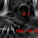 Friday The 13 Demon Specter & Poltergeist Warning!