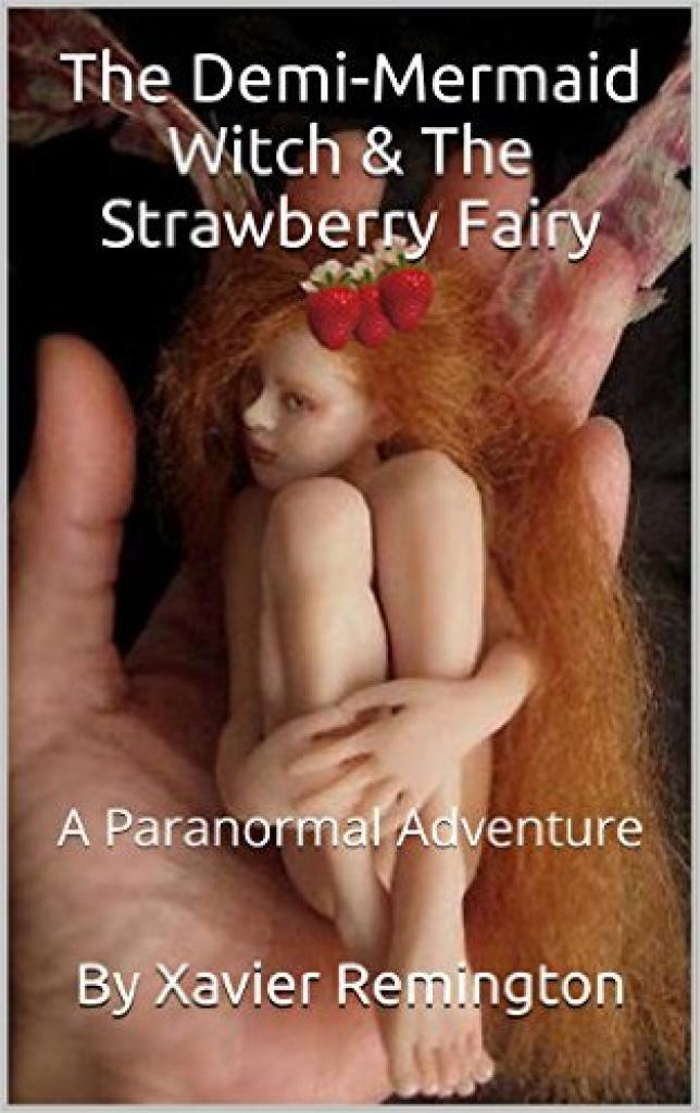 The Demi-Mermaid Witch & The Strawberry Fairy: A Paranormal Adventure