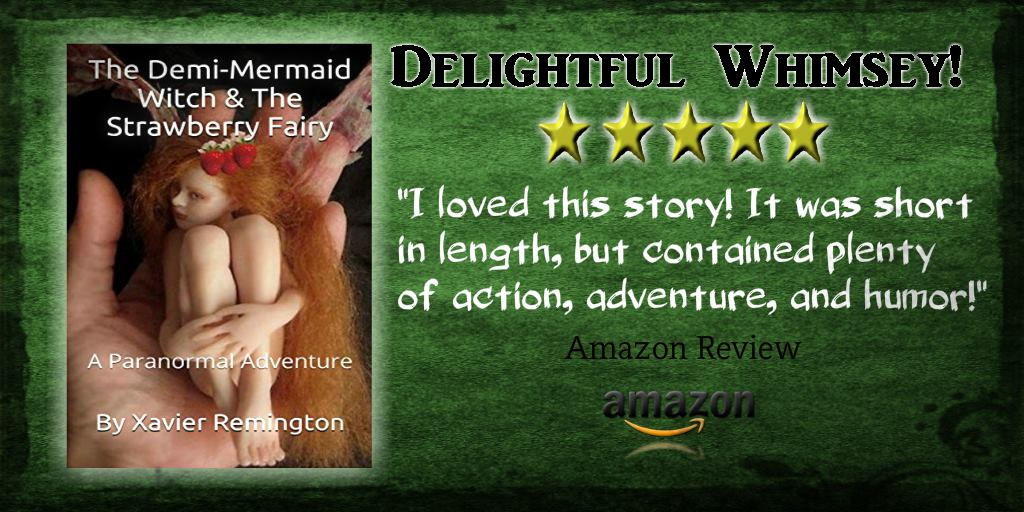 The Demi-Mermaid Witch & Strawberry Fairy: A Paranormal Adventure